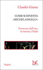 """Come si diventa """"Michelangelo"""""""