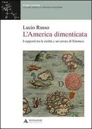 """""""L'America dimenticata"""" di Lucio Russo (Mondadori Education 2013)"""