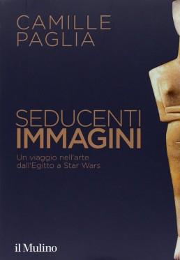 """Su Camille Paglia, """"Seducenti immagini"""""""