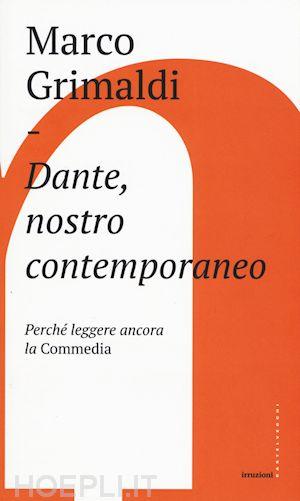 """Su """"Dante, nostro contemporaneo"""" di Marco Grimaldi"""