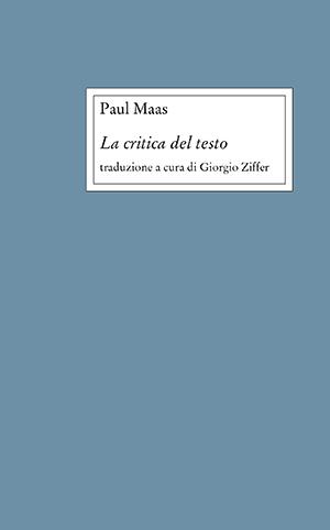 """Una nuova edizione della """"Critica del testo"""" di Maas"""