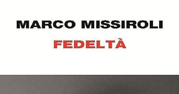 """Su """"Fedeltà"""" di Marco Missiroli"""