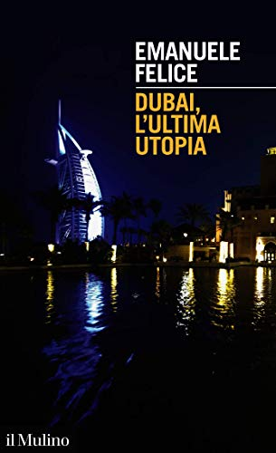 "Su ""Dubai. L'ultima utopia"" di Emanuele Felice"