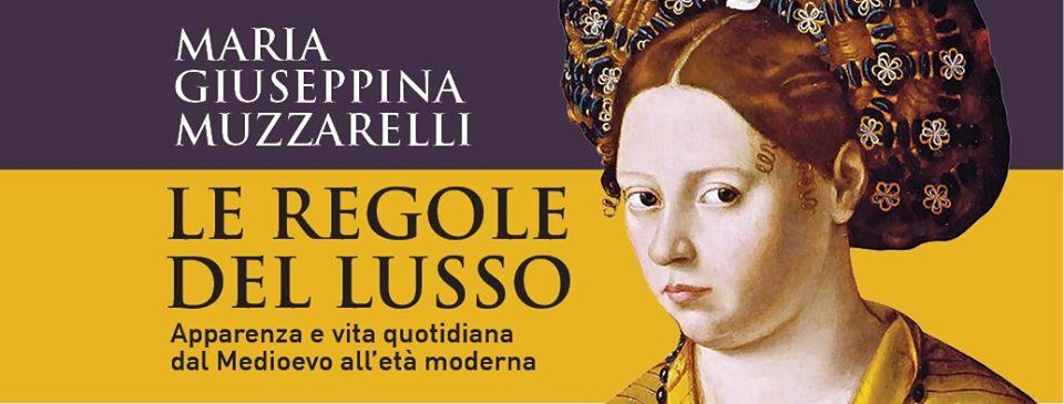 """Su """"Le regole del lusso"""" di Maria Giuseppina Muzzarelli"""