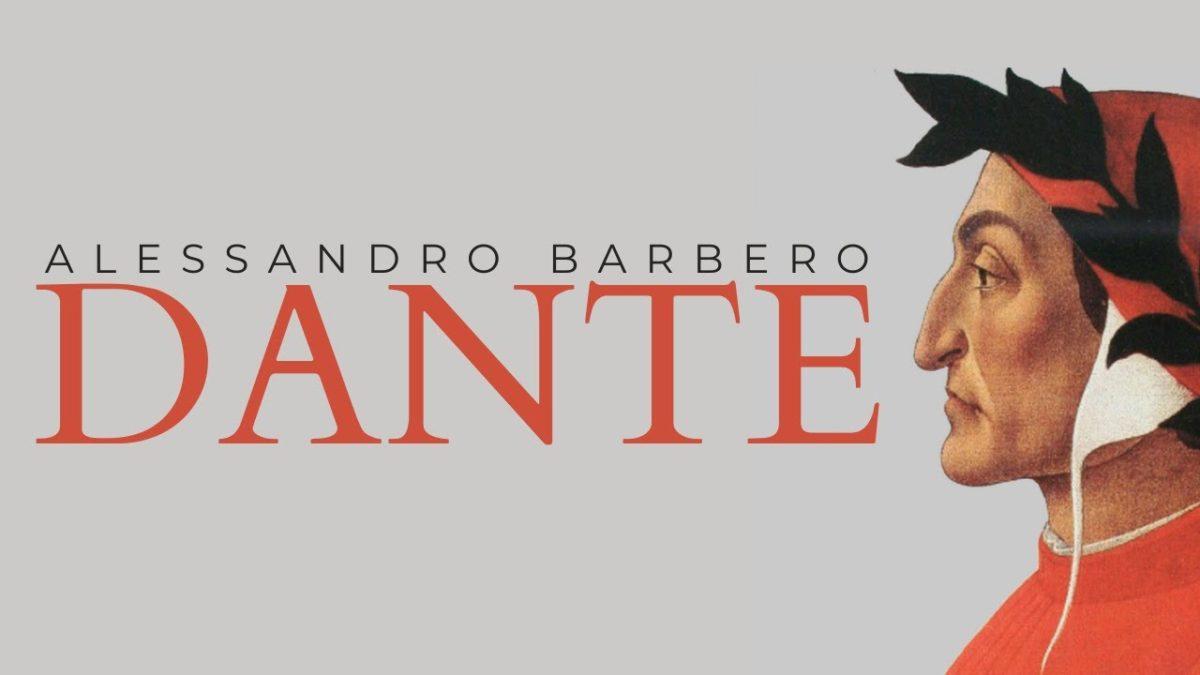 """Su """"Dante"""" di Alessandro Barbero"""