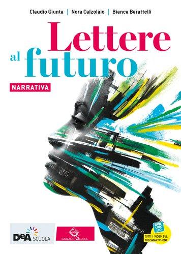 Una nuova antologia di letteratura per il biennio delle superiori: Lettere al futuro
