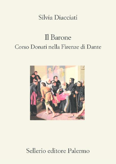 """Su """"Il Barone. Corso Donati nella Firenze di Dante"""" di Silvia Diacciati"""